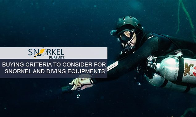 BUYING CRITERIA TO CONSIDER FOR SNORKEL AND DIVING EQUIPMENTS