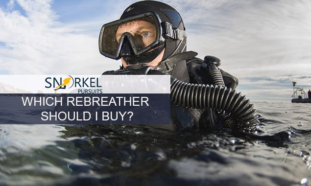 WHICH REBREATHER SHOULD I BUY?