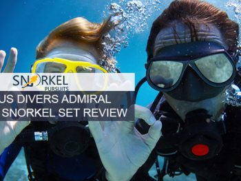 US DIVERS ADMIRAL LX SNORKEL SET REVIEW