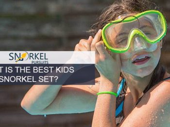 WHAT IS THE BEST KIDS SNORKEL SET?